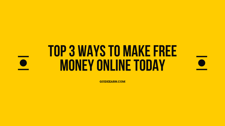 Top 3 Ways to Make Free Money Online Today