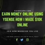 Earn Money Online Using ySense How I made $10k Online