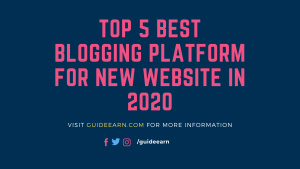 Top 5 Best Blogging Platform For New Website in 2020