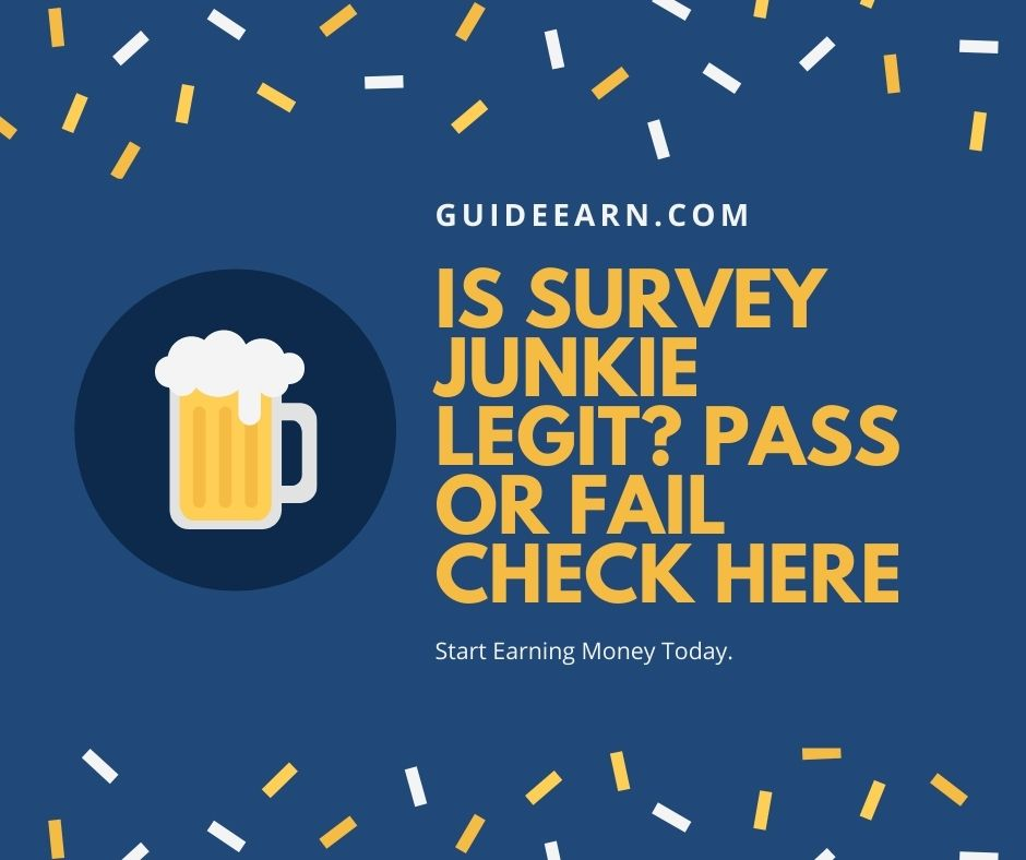 Is Survey Junkie Legit? Pass or Fail Check Here 2021