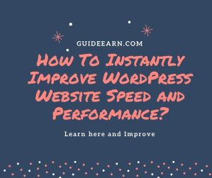 How To Instantly Improve WordPress Website Speed and Performance