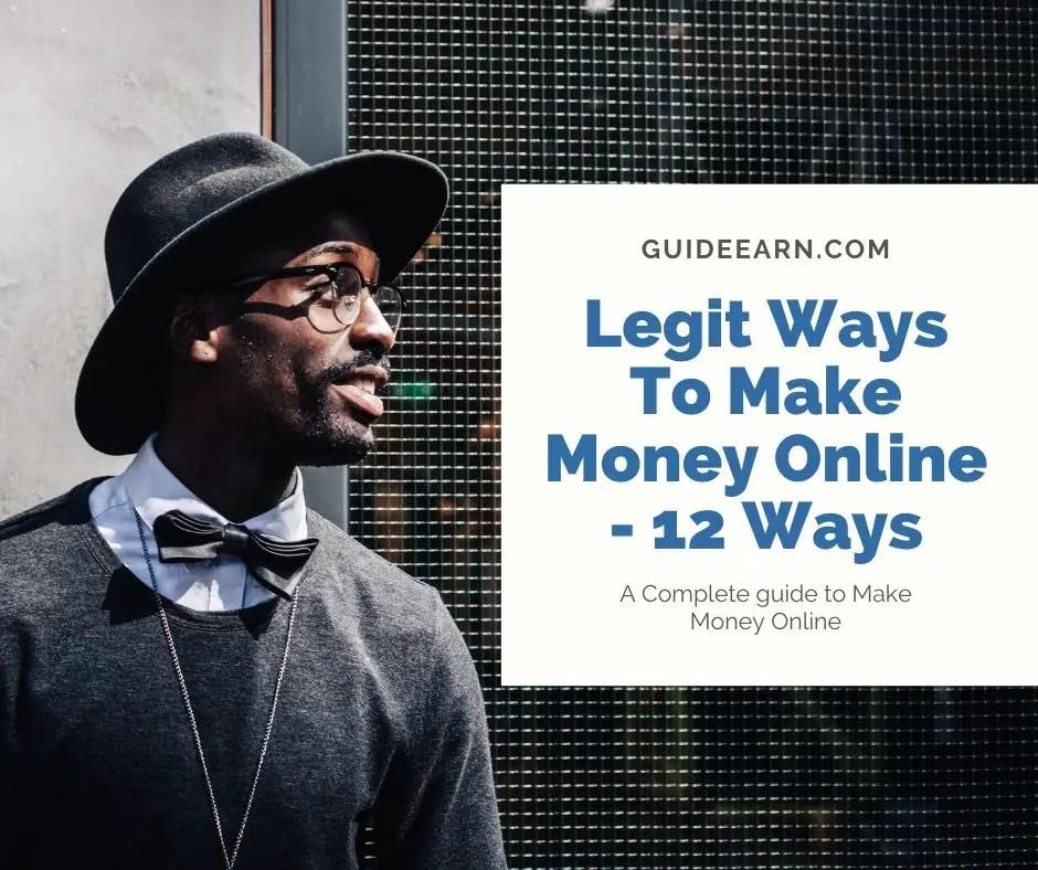 Legit Ways To Make Money Online – 12 Ways