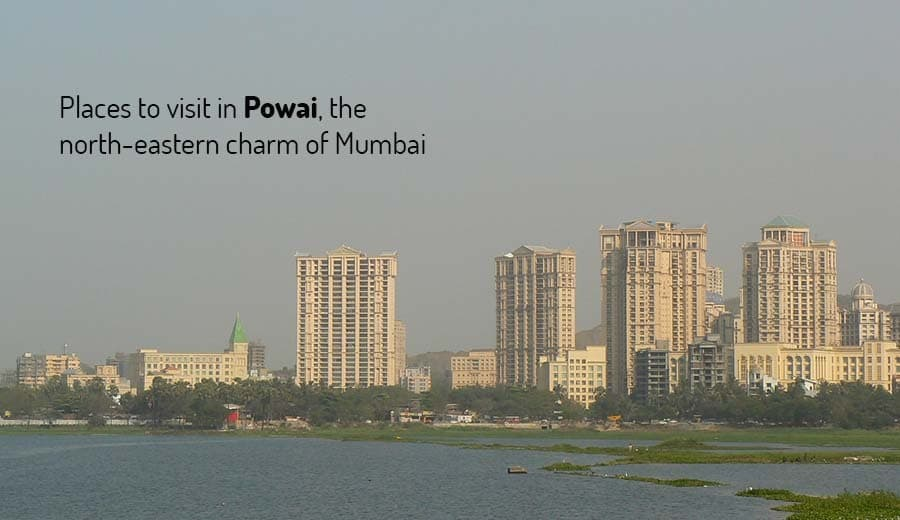 Places to visit in Powai