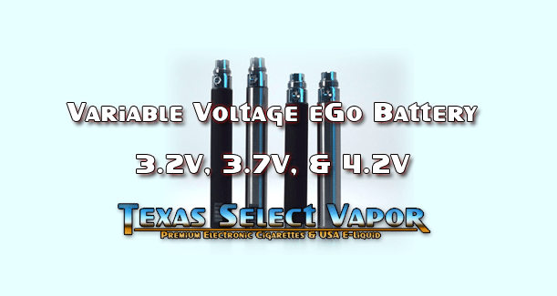 Variable Voltage Ego Texas Select Vapor Guide To Vaping