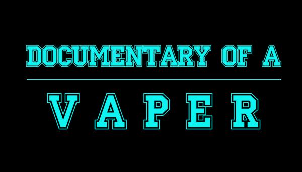 Documentary of a vaper