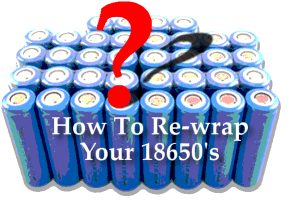 how to re-wrap your 18650 batteries