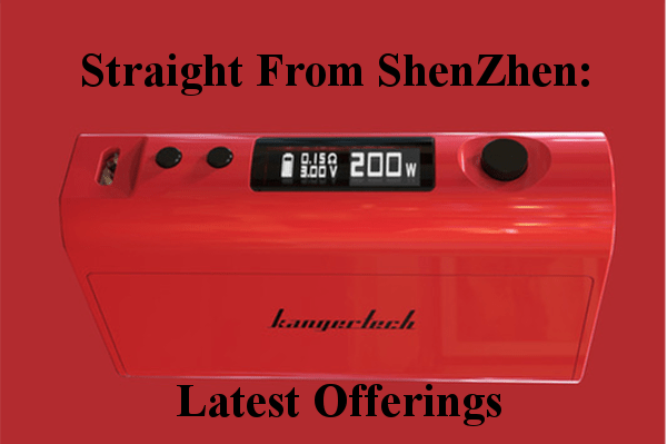Straight From ShenZhen: KangerTechs Latest Offerings