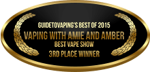 3rd Place - Best Vape Show - Vaping with Amie and Amber