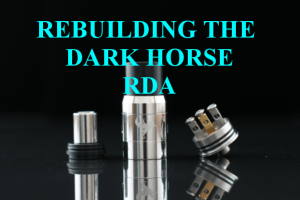 Guide To Vaping Rebuildiing The Dark Horse RDA header