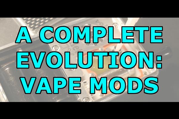 The Complete EVOLUTION of vape mods header
