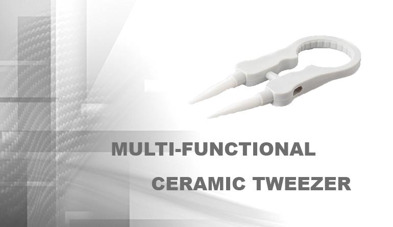multi-functional ceramic tweezer