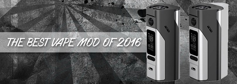 Check out the best vape mod of 2016