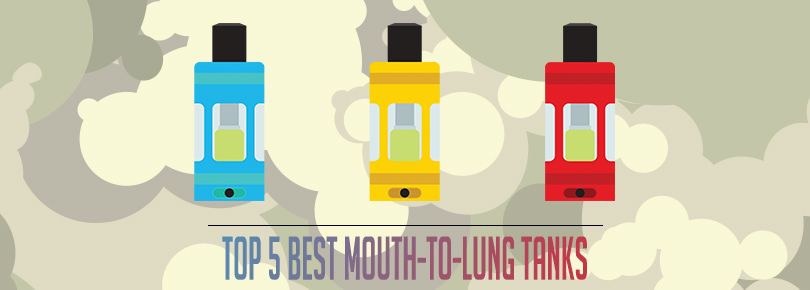 Top 5 Best Mouth-To-Lung Tanks