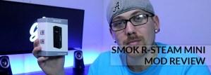 Smok R-Steam Mini Mod Review