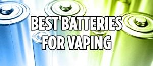 best batteries for vaping