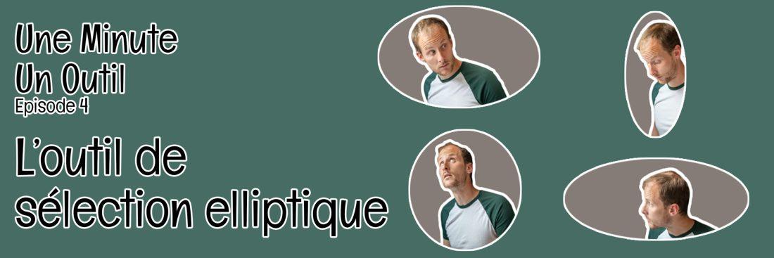 Tuto Photoshop une minute un outil selection elliptique