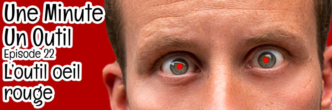 tuto Photoshop une minute un outil oeil rouge