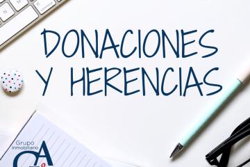 Donaciones y Sucesiones, conoce la gestión y fiscalidad.