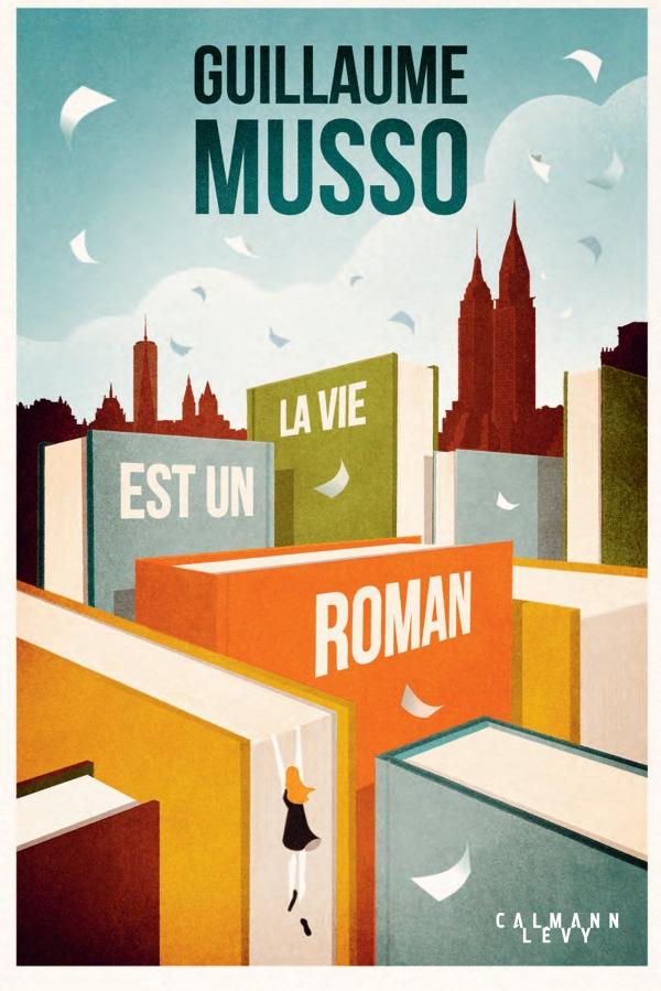 La vie est un roman - Guillaume Musso - 9782702165546