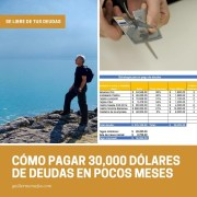 ▷ Cómo pagar 30,000 dólares de deudas en pocos meses - Consejos