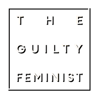 the guilty feminist the