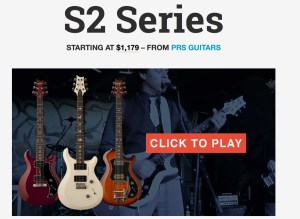 The New S2 Series from PRS Guitars