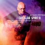 Jacques Stotzem - Catch the Spirit II