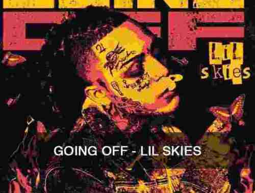 Going Off Lil Skies Chords Guitar Piano and Lyrics