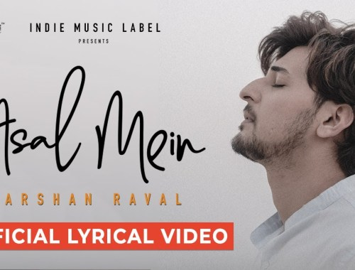 Asal Mein Chords Guitar Piano and Lyrics Darshan Raval