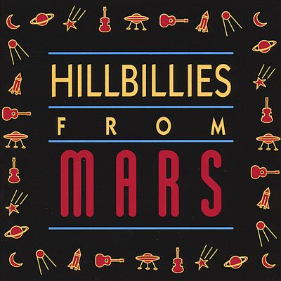 Hillbillies from Mars CD Cover - Artwork: Paul Kotapish