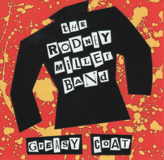 Rodney Miller Band Greasy Coat
