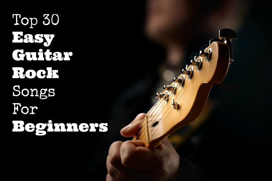 Top 30 Easy Guitar Rock Songs For Beginners  Free Guitar