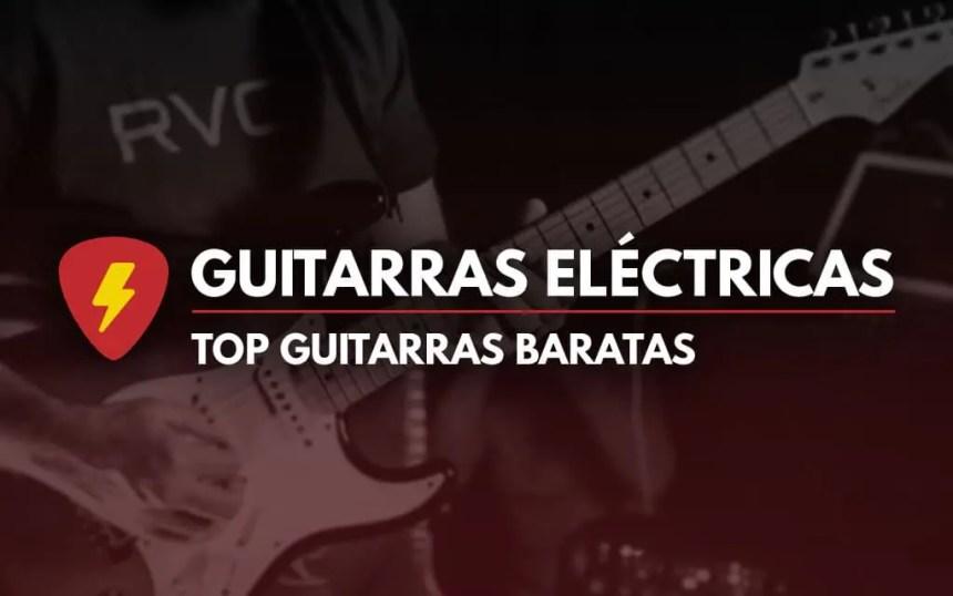 Mejores guitarras eléctricas baratas