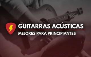 Mejores guitarras acústicas para principiantes