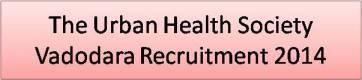 Urban Health Society Vadodara Recruitment 2014