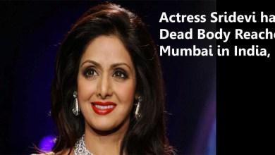 Photo of Actress Sridevi has Dead Body Reached Mumbai in India,