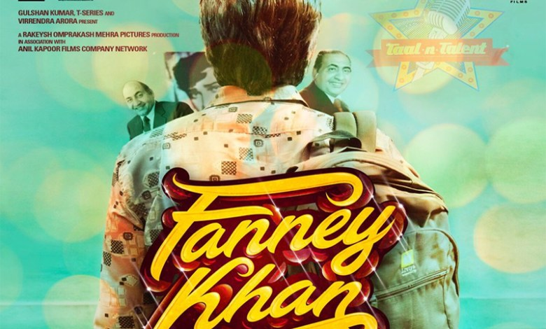 Fanney Khan Movie, Fanney Khan Movie Review, Fanney Khan Trailer, Fanney Khan Cast, Fanney Khan Release Date, Anil Kapoor, Fanney Khan, Aishwarya Rai, film Fanney Khan, Rafi Sahib, Anil Kapoor Film, Fanney Khan Movie Star cast, Fanney Khan Movie wikipedia, Fanney Khan Movie 2018, Fanney Khan Movie 2019, Fanney Khan Movie poster,