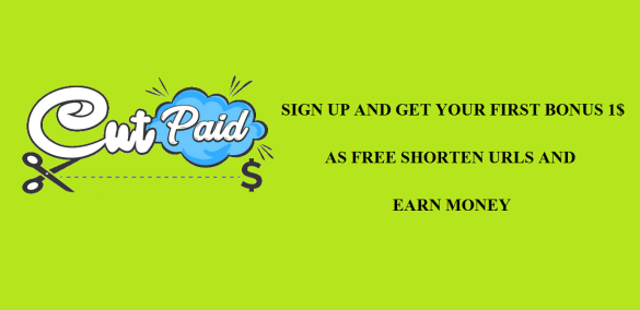 Cutpaid Shorten Url Sign Up Bonus for $ 1