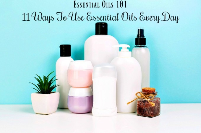Essential Oils 101: 11 Ways To Use Essential Oils Every Day. You got that new Essential Oil Starter kit. Now what? The second in the Essential Oils For Beginners series. Learn how to use essential oils in your everyday life to support your healthy living goals on your journey to natural health. #essentialoilsforbeginners #essentialoilrecipes #essentialoils101 #healthyliving #naturalhealth