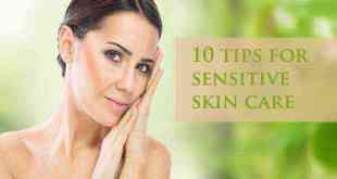 10 tips for sensitive skin care