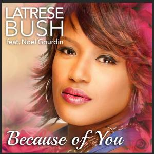 """Latrese Bush """"All Because of You"""""""