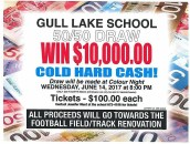 What would you do with $10,000.00??? Why not find out!! The Gull Lake School is once again selling tickets on cold hard cash!! Tickets are $100.00 each and only 200 will be sold. If you would like one, please contact Jen (306) 672-4186 or talk to any of our Track or Football athletes!! Thanks in advance and good luck!!!!