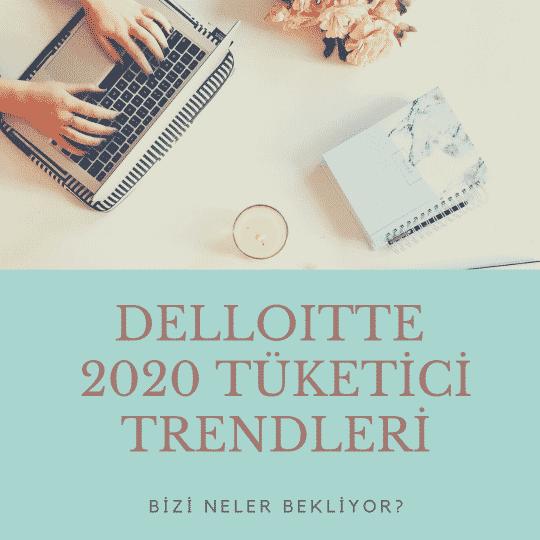 DelloItte 2020 Tüketİcİ Trendlerİ