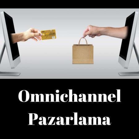 Omnichannel Pazarlama