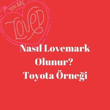 Nasıl Lovemark Olunur? - Toyota Örneği