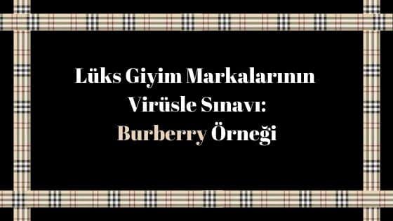 lüks giyim markalarının virüsle sınavı: Burberry örneği