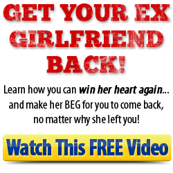 How To Fight For Your Ex Girlfriend Back