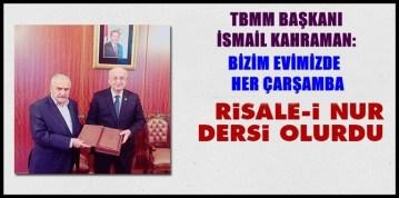 TBMM Başkanı Kahraman: Bizim evimizde de Risale-i Nur dersi olurdu