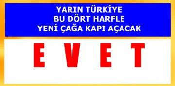 """""""EVET'Lİ TÜRKİYE"""" HOŞ GELDİN"""