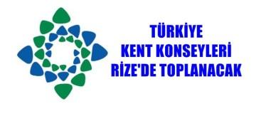 TÜRKİYE KENT KONSEYLERİ RİZE'DE TOPLANACAK